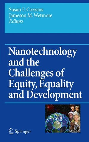 Nanotechnology and the Challenges of Equity, Equality and Development (Yearbook of Nanotechnology in Society)