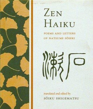 Zen Haiku: Poems and Letters of Natsume Soseki