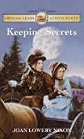 Keeping Secrets (Orphan Train Adventures)