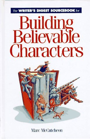 The Writer's Digest Sourcebook for Building Believable Charac... by Marc McCutcheon