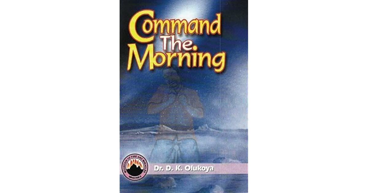 Command the Morning by D K  Olukoya