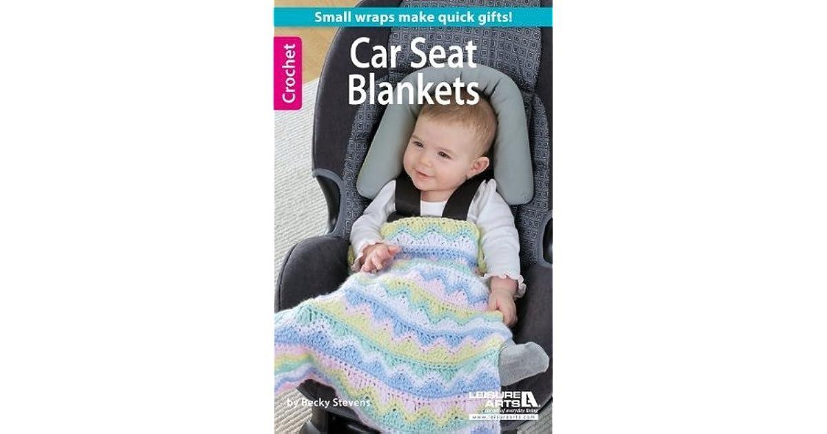 Crochet Car Seat Blankets By Becky Stevens