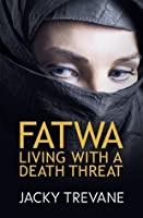 Fatwa: Living With a Death Threat