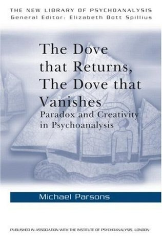 The-Dove-that-Returns-The-Dove-that-Vanishes-Paradox-and-Creativity-in-Psychoanalysis-New-Library-of-Psychoanalysis-