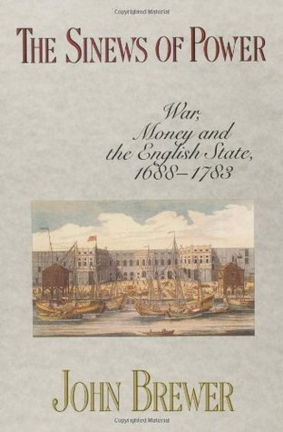 Sinews of Power: War, Money and the English State, 1688-1783