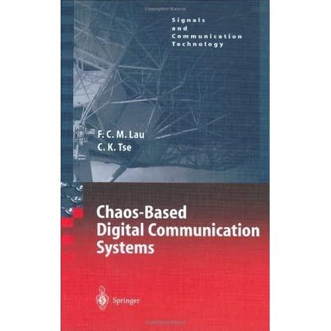 and Performance Evaluation Chaos-Based Digital Communication Systems: Operating Principles Signals and Communication Technology Analysis Methods