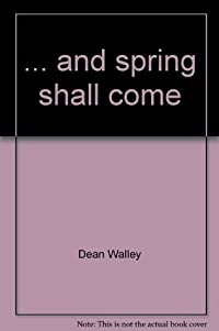 ... and spring shall come (Hallmark crown editions)