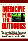 Medicine for the Outdoors: The Essential Guide to Emergency Medical Procedures and First Aid