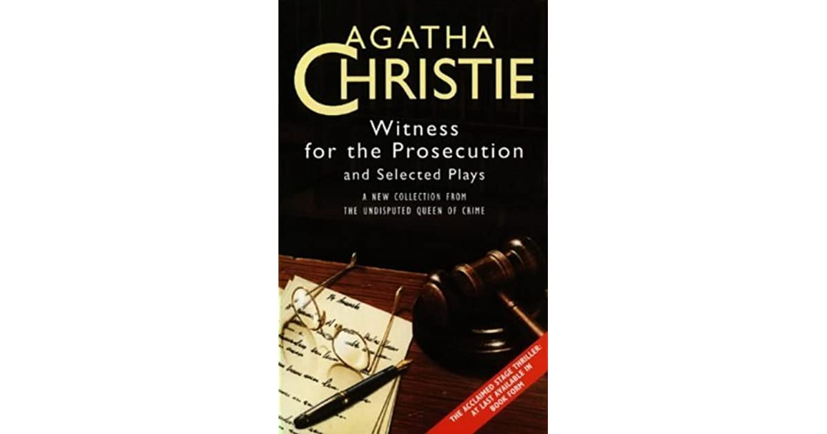agatha christies witness for the prosecution essay An all-star cast including kim cattrall, andrea riseborough, toby jones, and david haig feature in this acclaimed tv movie based on agatha christie's timeless murder mystery.