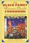 The Black Family Dinner Quilt Cookbook