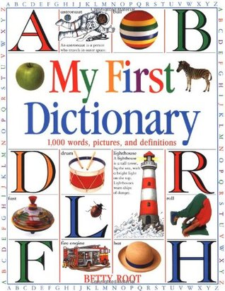 My First Dictionary: 1,000 words, pictures, and definitions by Betty