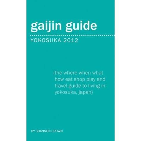 Gaijin Guide Yokosuka 2012 by Shannon Crown