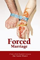Forced Marriage by A Study on British Bangladeshi Community