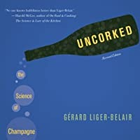 Uncorked: The Science of Champagne (Revised Edition)
