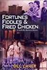 Fortunes, Fiddles and Fried Chicken : A Business History of Nashville