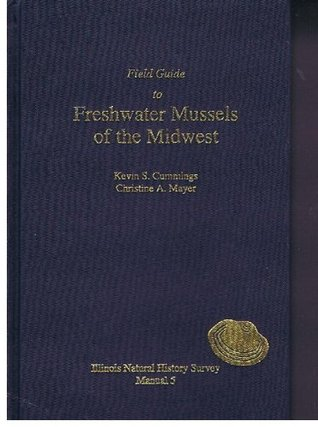 Field Guide to Freshwater Mussels of the Midwest (Manual, No. 5)