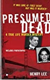 Presumed Dead: A True Life Murder Mystery (Berkley True Crime)