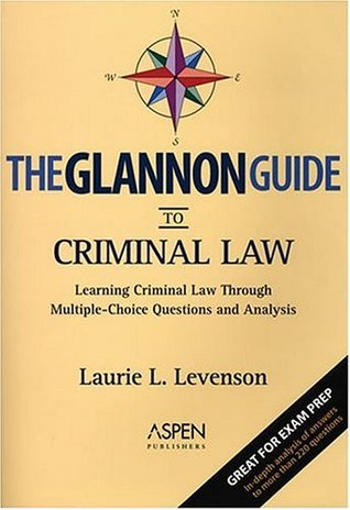 The Glannon Guide to Criminal Law: Learning Through Multiple Choice