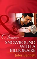 Snowbound with a Billionaire (Hollywood #5)