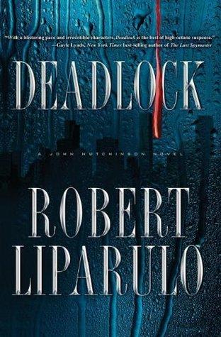 Deadlock (John Hutchinson, #2) by Robert Liparulo