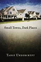 Small Towns, Dark Places
