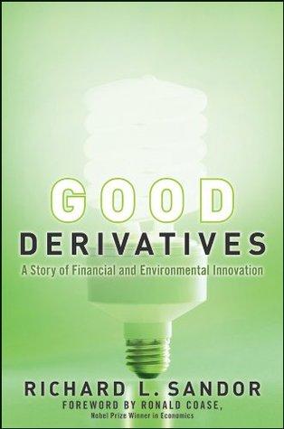 Good Derivatives by Richard L. Sandor