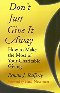 Don't Just Give It Away: How to Make the Most of Your Charitable Giving