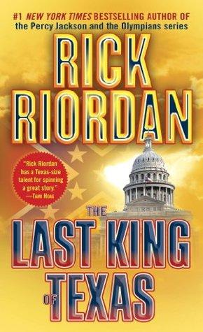 The Last King of Texas by Rick Riordan