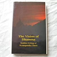 The Vision of Dhamma: Buddhist Writings