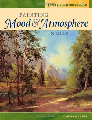 Land and Light Workshop - Painting Mood and Atmosphere in Oils