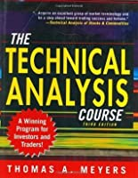 The Technical Analysis Course: A Winning Program for Investors and Traders