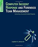Computer Incident Response and Forensics Team Management