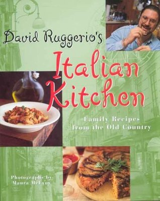 David Ruggerio\'s Italian Kitchen: Family Recipes from the ...