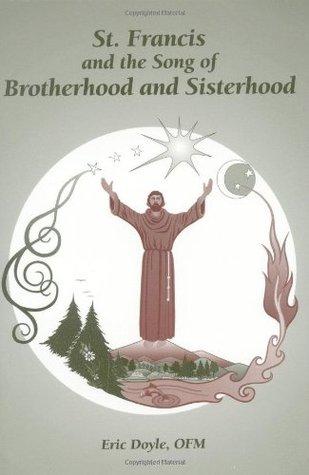 St. Francis and the Song of Brotherhood and Sisterhood