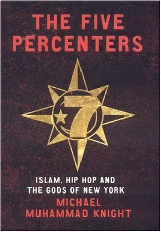 The Five Percenters: Islam, Hip hop and the Gods of New York