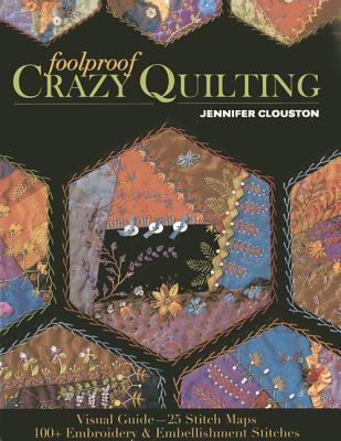 Foolproof Crazy Quilting Visual Guide-25 Stitch Maps - 100+ Embroidery & Embellishment Stitches
