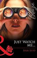 Just Watch Me... (Mills & Boon Blaze) (Midnight Fantasies - Book 3)