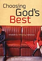 Choosing God's Best wisdom for Lifelong Romance