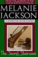 The Secret Staircase: A Wendover House Mystery