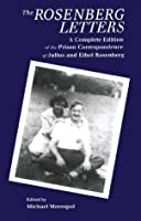 The Rosenberg Letters: A Complete Edition of the Prison Correspondence of Julius and Ethel Rosenberg (Garland Reference Library of the Humanities)