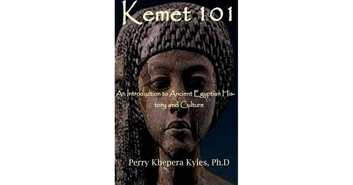 Kemet 101: An Introduction to Ancient Egyptian History and