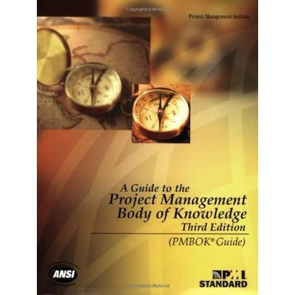 A Guide to the Project Management Body of Knowledge by