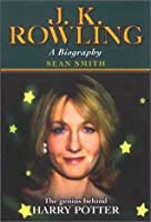 J.K.Rowling: A Biography - The Genius Behind Harry Potter