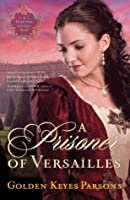 A Prisoner of Versailles (Darkness to Light, #2)