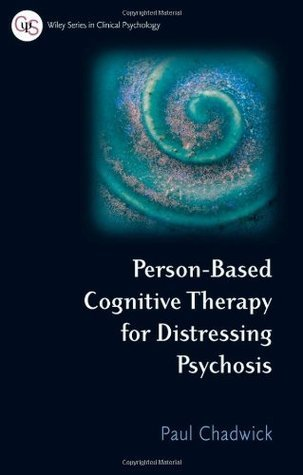 Person-Based-Cognitive-Therapy-for-Distressing-Psychosis-Wiley-Series-in-Clinical-Psychology-