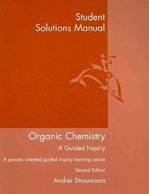 student solutions manual for straumanis organic chemistry a guided rh goodreads com Wade Organic Chemistry Test David Klein Organic Chemistry Solution Manual