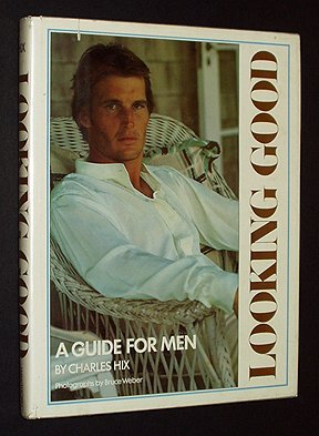 Looking Good: A Guide for Men