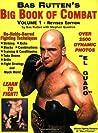 Bas Rutten's Big Book of Combat Volume 1 by Bas Rutten