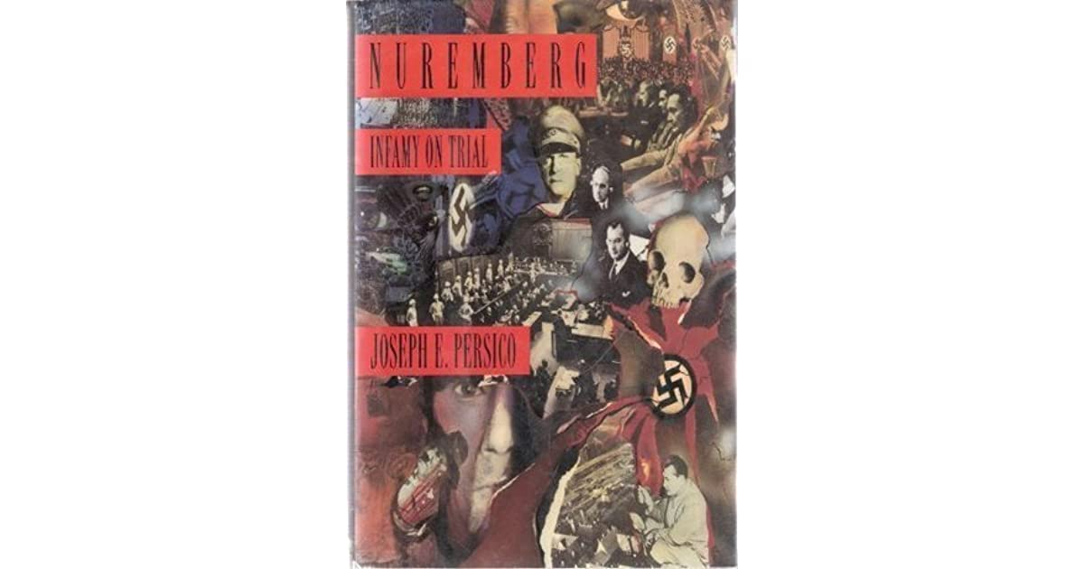 Nuremberg: Infamy on Trial by Joseph E. Persico