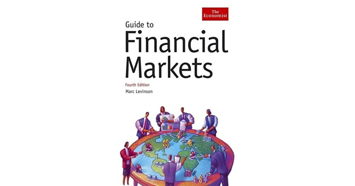 Guide To Financial Markets The Economist By Marc Levinson